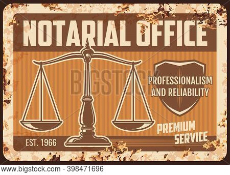 Notarial Office Rusty Metal Plate, Vector Notary Service Legal Support Center Vintage Rust Tin Sign