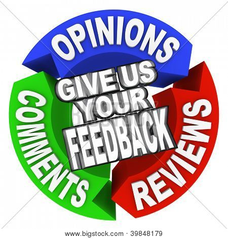 The words Give Us Your Feedback on three arrows with Opinions, Comments and Reviews for customer input