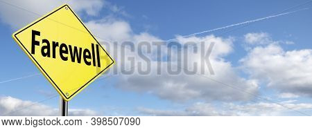 Blue Sky And Yellow Road Sign With Text Farewell, 3d Rendering