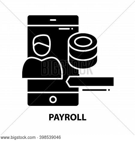 Payroll Icon, Black Vector Sign With Editable Strokes, Concept Illustration