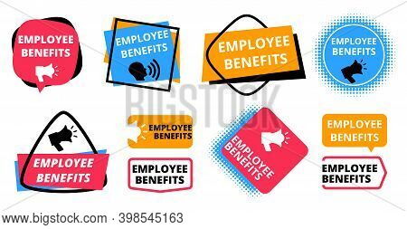 Employee Benefits Labels. Announcement For Workers, Positive Hr Policy. Advantage For Professionals