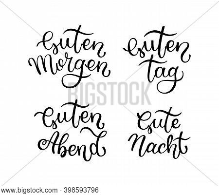 Hand Lettering Good Morning, Good Day, Good Evening, Good Night. German Letters.