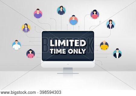 Limited Time Symbol. Remote Team Work Conference. Special Offer Sign. Sale. Online Remote Learning.