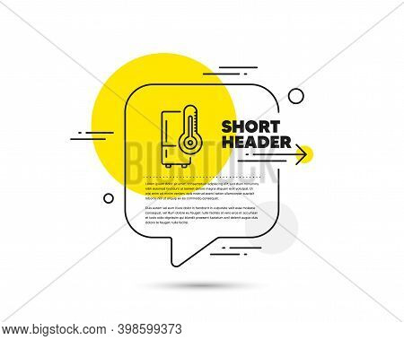 Single Chamber Refrigerator Line Icon. Speech Bubble Vector Concept. Fridge Sign. Freezer Storage Sy
