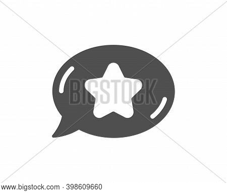 Favorite Chat Icon. Speech Bubble With Star Sign. Best Symbol. Quality Design Element. Flat Style Fa
