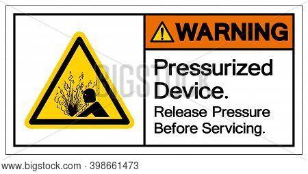 Warning Pressurized Device Release Pressure Before Servicing Symbol Sign, Vector Illustration, Isola