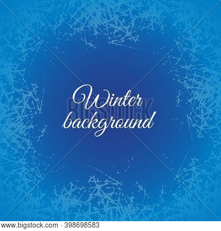 Ice Crystals Design Texture On Freeze Window. Vector Frame With Frosted Patterns. Blue Winter Holida