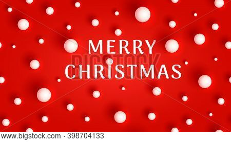 Merry Christmas Greeting Card. Festive Inscription Surrounded By Fabulous White Balls On A Red Backg