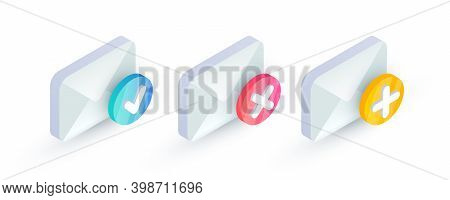Email With Checkmark Isometric Icon Set. Cancel And Confirm Email, Unsubscribe, Successful Verificat