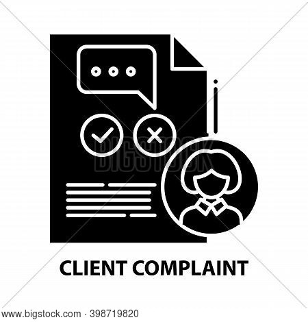 Client Complaint Icon, Black Vector Sign With Editable Strokes, Concept Illustration