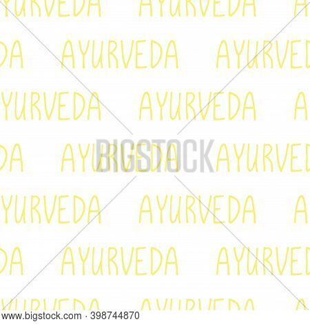 Seamless Vector Pattern Of Yellow Repeated The Words Of Ayurveda. Ayurveda Is A Traditional System O