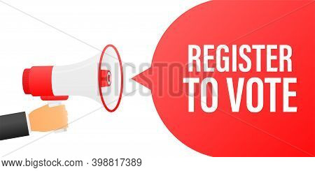 Hand Holding Megaphone With Register To Vote.