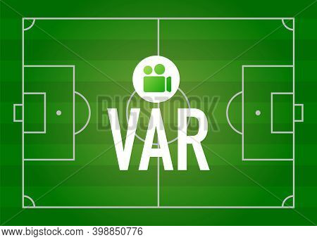 Video Assistant Referee Vector Illustration. Football, Soccer Var System With Computer And Football
