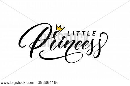 Little Princess Hand Lettering With Crown For Girl Clothes. Trendy Calligraphic Print Design For T-s