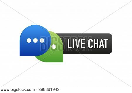 Live Chat In Flat Style. Online Support Call Center. Customer Service. Client Comment. Live Button.