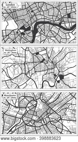 Nottingham, Manchester and London Great Britain City Map Set in Black and White Color in Retro Style. Outline Map.
