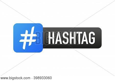 Hash Tag Lable On White Background. Flat Banner. Vector Illustration.