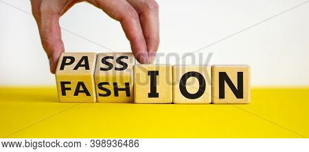 Fashion With Passion Symbol. Male Hand Turns Cubes And Changes The Word 'fashion' To 'passion'. Beau