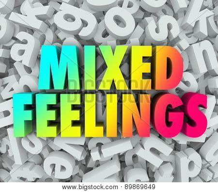 Mixed Feelings words in colorful 3d words on a background of jumbled letters in a pile to illustrate complicated, complex or confused emotions