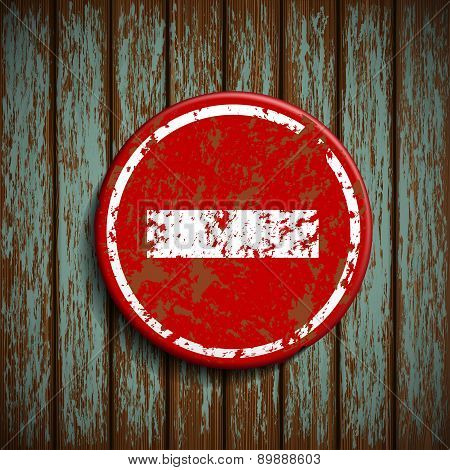Prohibitory Road Signal On A Wooden Wall