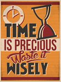 "Retro Style Poster to Make you mind sharp with the Idea about Time. Quote"" Time is Precious Waste it Wisely"" poster"
