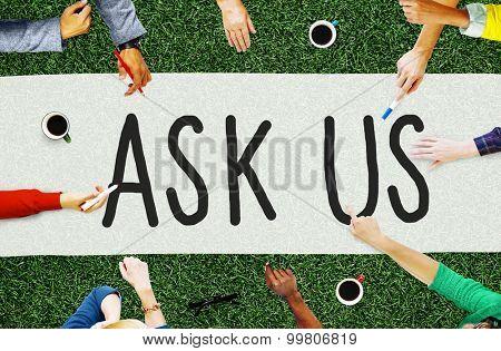 Ask Us Inquiries Questions Concerns Contact Concept