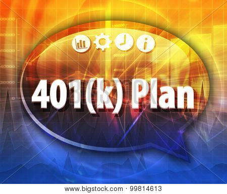 Speech bubble dialog illustration of business term saying 401k plan retirement savings