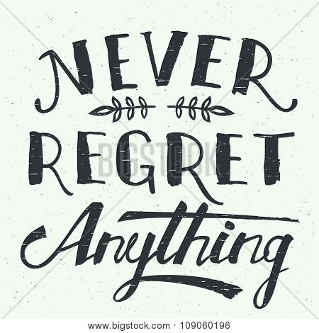 Never Regret Anything Hand-lettering