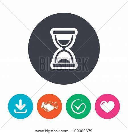 Hourglass sign icon. Sand timer symbol. Download arrow, handshake, tick and heart. Flat circle buttons. poster