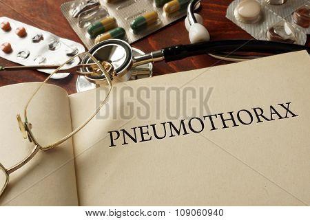 Book with diagnosis Pneumothorax. Medic concept.