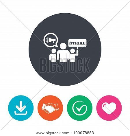 Strike sign icon. Group of people symbol. Industrial action. Holding protest banner and megaphone. Download arrow, handshake, tick and heart. Flat circle buttons. poster