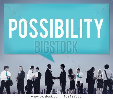 Possibility Possible Occasion Hope Feasibility Concept