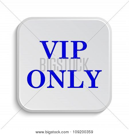 VIP only icon. Internet button on white background. poster