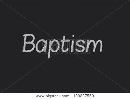 Baptism written on a blackboard