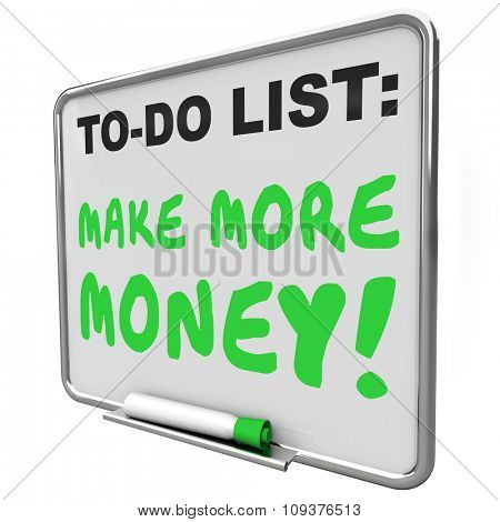 Make More Money words written on a to do list on a dry erase board with green marker or pen