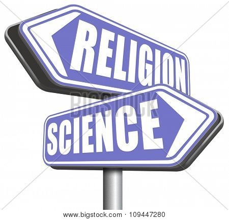 science religion intelligent design or Darwinism relationship between belief in God faith and reality evidence and proof evolution or creationism road sign arrow