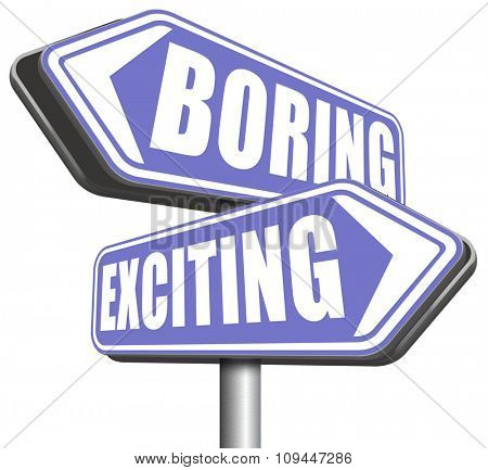 exciting or boring go for thrilling adventure and not for dull routine  poster