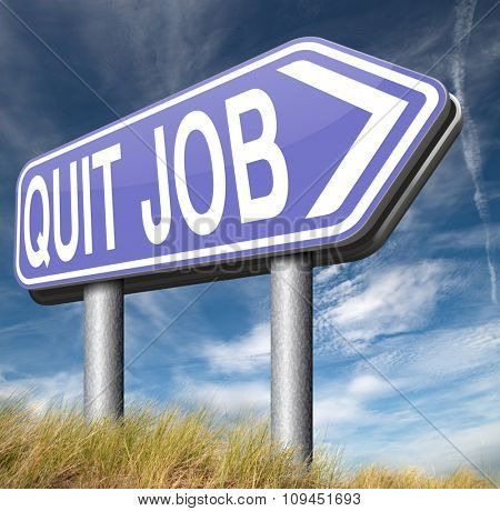 quit job find new profession resigning from work and getting unemployed  poster
