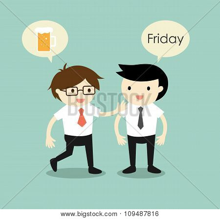 Business concept, businessmen planning to hangout together after they finish work on Friday.
