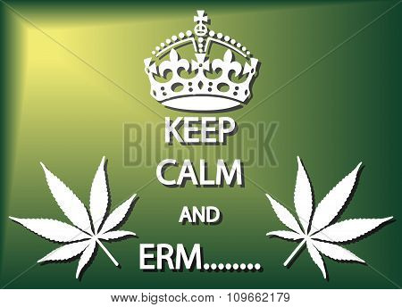 A keep calm and erm poster or background design poster