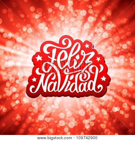 Feliz navidad lettering for invitation, prints and greeting cards. Merry Christmas greetings in spanish language. Hand drawn calligraphic inscription for winter holidays. Vector illustration poster