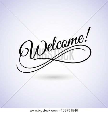Welcome sign. Vector illustration. Beautiful lettering calligraphy black text. Calligraphy inscripti