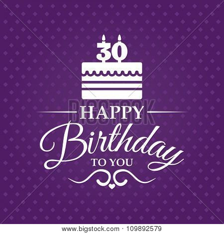 Happy birthday to you. Greeting card with cake and candles for 30 years.