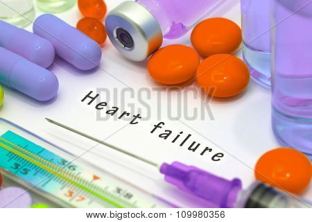 Heart failure - diagnosis written on a white piece of paper. Syringe and vaccine with drugs. poster