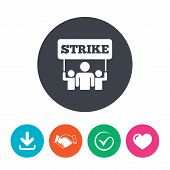 Strike sign icon. Group of people symbol. Industrial action. People holding protest banner. Download arrow, handshake, tick and heart. Flat circle buttons. poster