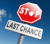 last chance or opportunity now act now or never time for action limited time offer poster