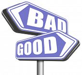 good bad a moral dilemma about values and principles right or wrong evil or honest ethics legal or illegal sign  poster