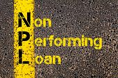 Concept image of Business Acronym NPL as Non Performing Loan written over road marking yellow paint line. poster