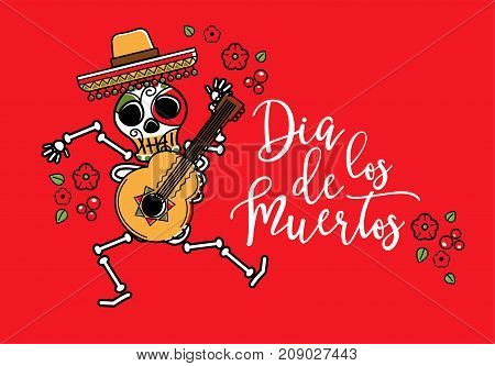 Dia de los muertos. Day of The Dead vector poster with dancing festive skeleton in sombrero with guitar and colorful flowers, isolated on bright background. Vector Illustration.
