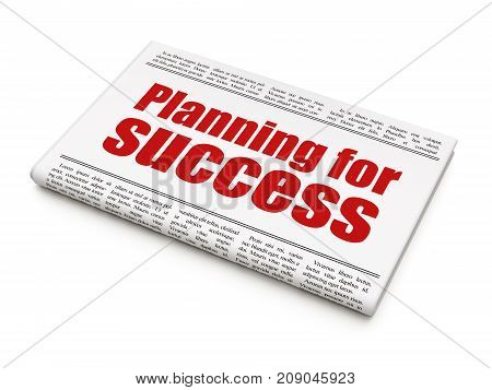 Finance concept: newspaper headline Planning for Success on White background, 3D rendering